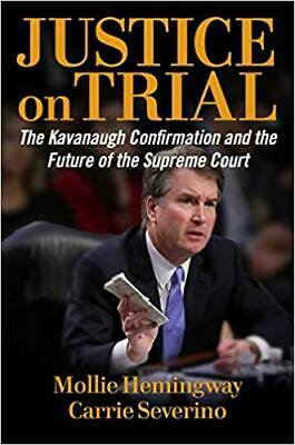 Justice on Trial: The Kavanaugh Confirmation...by Mollie Hemingway HARDCOVER ...