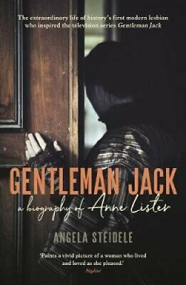 Gentleman Jack A biography of Anne Lister, Regency Landowner, S... 9781788160995