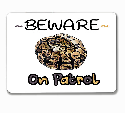 Beware ball python sign snake on patrol reptile hanging or fixed aluminium