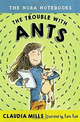 The Trouble with Ants (Nora Notebooks, Bk.1)