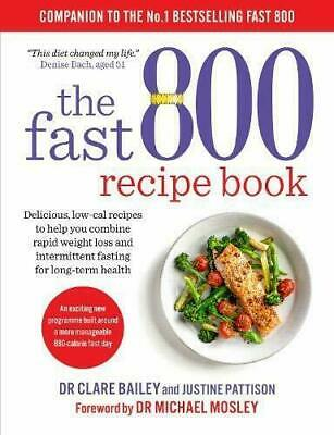 The Fast 800 Recipe Book by Dr Clare Bailey and Justine Pattison - Paperback NEW