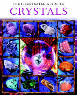 The Illustrated Guide to Crystals, Judy Hall, Used; Good Book