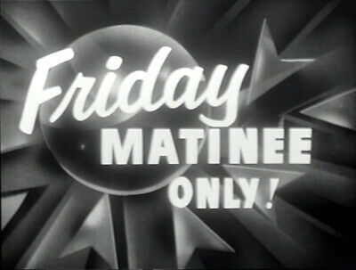 """VERY RARE CLASSIC B&W """"FRIDAY MATINEE ONLY"""" PROMO 1940s-1950s, Public Domain"""