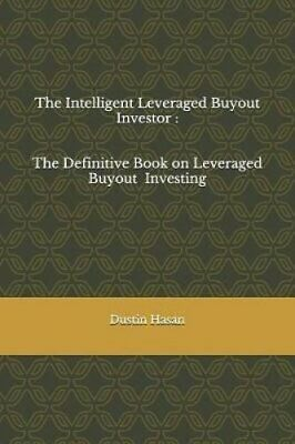 The Intelligent Leveraged Buyout Investor The Definitive Book o... 9781076483379