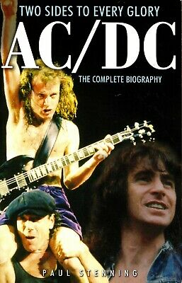 AC/DC: Two Sides To Every Glory: The Complete Biography-Paul Stenning 2005 P/B