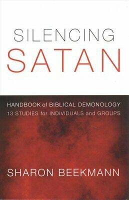 Silencing Satan Handbook for Biblical Demonology: 13 Studies fo... 9781620327319
