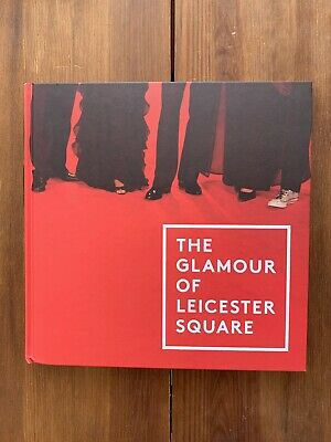 The Glamour Of Leicester Square, Robert Elms, Amanda Nevill, Photography Book