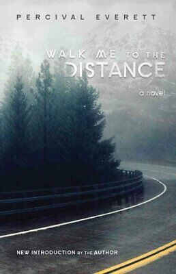 Walk Me to the Distance A Novel by Percival Everett 9781611175400 | Brand New