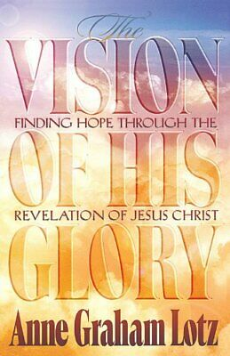 The Vision of His Glory by Lotz, Graham  New 9780849940163 Fast Free Shipping,,