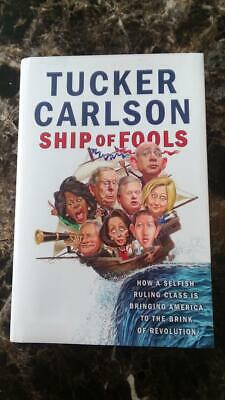 SHIP of FOOLS by Tucker Carlson (2018, Hardcover)
