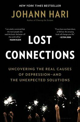 Lost Connections Why You're Depressed and How to Find Hope 9781632868305