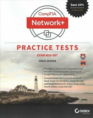 CompTIA Network+ Practice Tests Exam N10-007 by Craig Zacker 9781119432128