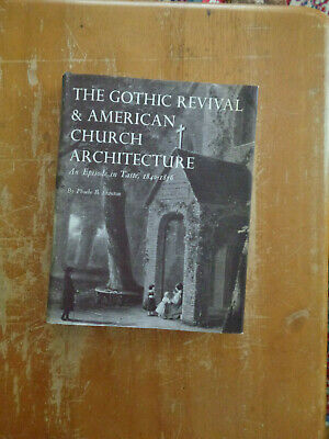 Gothic Revival American Church Architecture by Phoebe B Stanton HCDJ 1968
