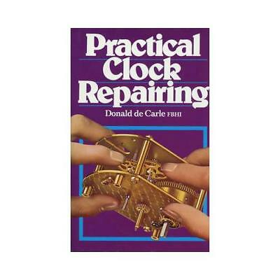 Practical Clock Repairing by Donald De Carle