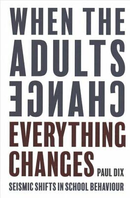 When the Adults Change, Everything Changes by Paul Dix (2017, Paperback)