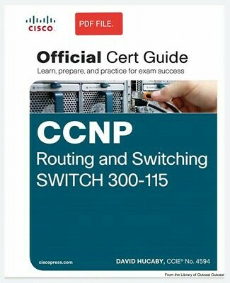 Official Cert Guide: CCNP Routing and Switching Switch 300-115 (Read Description