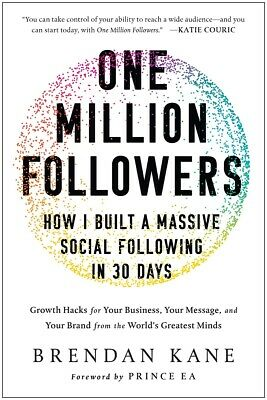 One Million Followers: How I Built a Massive...by Brendan Kane HARDCOVER 2018