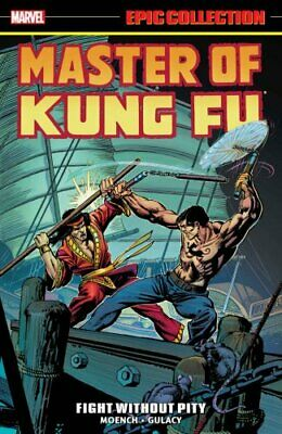 Master Of Kung Fu Epic Collection: Fight Without Pity 9781302901363 | Brand New