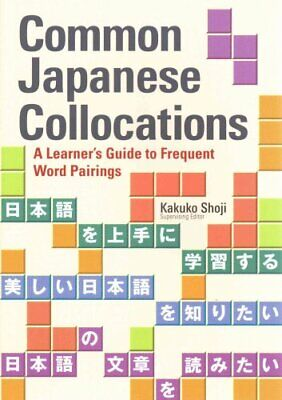Common Japanese Collocations: A Learner's Guide To Frequent Wor... 9781568365572