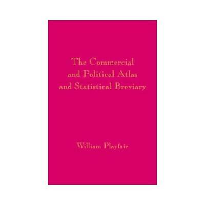 The Commercial and Political Atlas by William Playfair, Howard Wainer, Ian Sp...