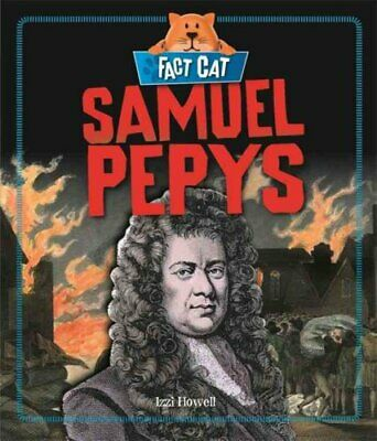 Fact Cat: History: Samuel Pepys by Izzi Howell 9781526300973 | Brand New