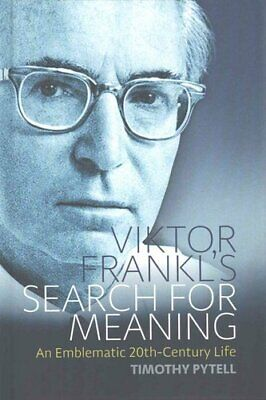 Viktor Frankl's Search for Meaning An Emblematic 20th-Century Life 9781782388302