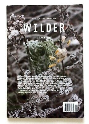 WILDER QUARTERLY Magazine No #2 WINTER 2012 Nature & Gardening Journal RARE OOP