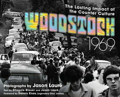 Woodstock 1969 The Lasting Impact of the Counterculture 9781510730731
