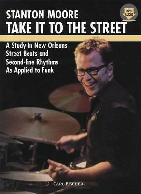Stanton Moore Take It To The Street Drum Music Book & Audio New Orleans Beats