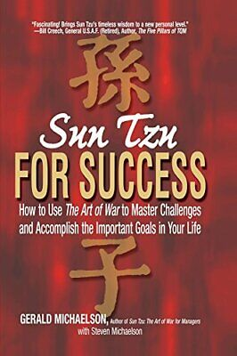 Sun Tzu for Success: How to Use the Art of War to Master Challenges and Accompli