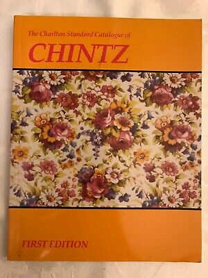 THE CHARLTON STANDARD CATALOGUE OF CHINTZ First Edition