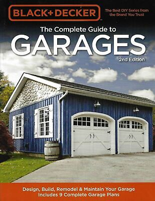 Black & Decker The Complete Guide to Garages 2nd Edition: Design, Build, Remodel