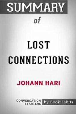 Summary of Lost Connections by Johann Hari Conversation Starters 9781388739041