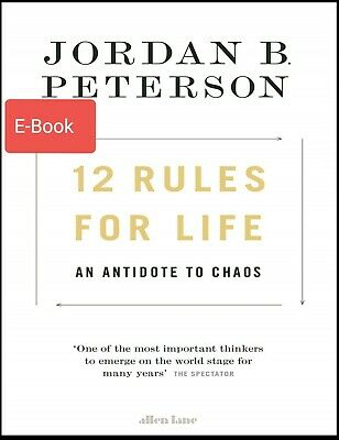 12 Rules for Life: An Antidote to Chaos by Jordan B. Peterson (Read Description)