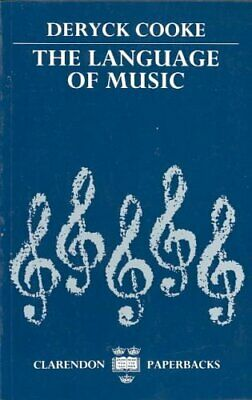 The Language of Music by Deryck Cooke 9780198161806 | Brand New