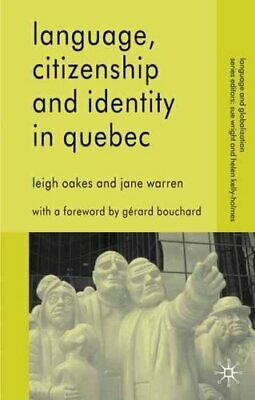 Language, Citizenship and Identity in Quebec by Leigh Oakes 9780230580107