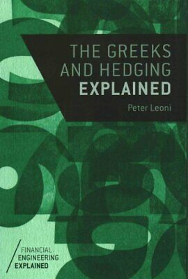 The Greeks and Hedging Explained by Peter Leoni 9781137350732 | Brand New