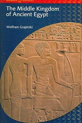 The Middle Kingdom of Ancient Egypt History,Archaeology and Soc... 9780715634356