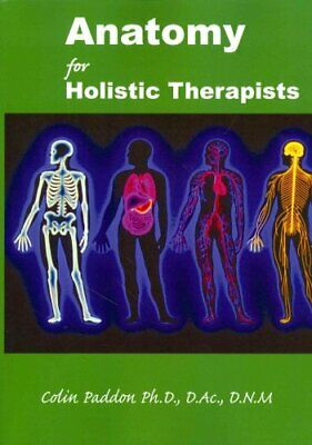 Anatomy for Holistic Therapists by Colin Paddon (Paperback / softback, 2008)