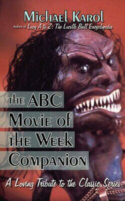 The ABC Movie of the Week Companion A Loving Tribute to the Cla... 9781605280233