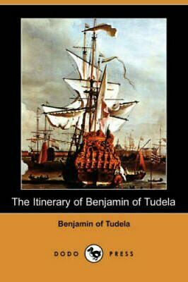 The Itinerary of Benjamin of Tudela (Dodo Press) by Benjamin of Tudela...