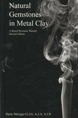 Natural Gemstones in Metal Clay. a Bench Resource Manual 9781435713598