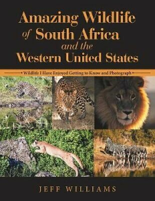 Amazing Wildlife of South Africa and the Western United States ... 9781504393027