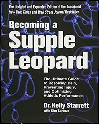Becoming a Supple Leopard 2nd Edition: The...by Kelly Starrett HARDCOVER 2015