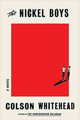 The Nickel Boys: A Novel by Colson Whitehead HARDCOVER 2019