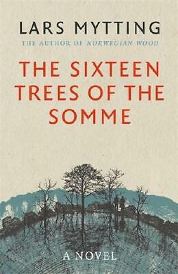 The Sixteen Trees of the Somme by Lars Mytting, Paul Russell Garrett (transla...