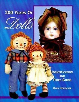 200 Years of Dolls: Identification and Price Guide, Herlocher, Dawn, Good Book