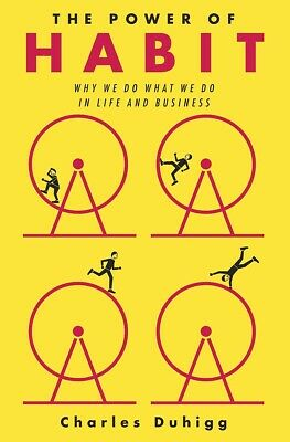 The Power of Habit: Why We Do What...by Charles Duhigg  HARDCOVER  2012