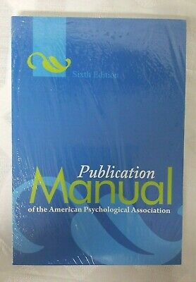 Publication Manual of The American Psychological Assoc., 6th Edition