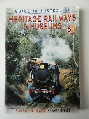 Guide to Australian Heritage Railways and Museums. 6th Edition 1997.